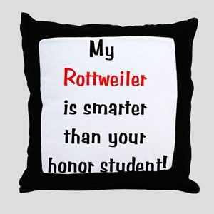 My Rottweiler is smarter... Throw Pillow