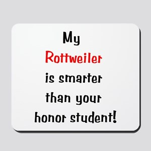 My Rottweiler is smarter... Mousepad