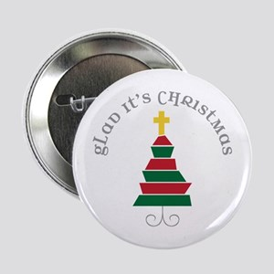 "Glad Its Christmas 2.25"" Button"