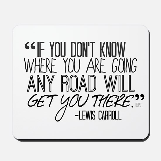 Any Road Lewis Carroll Mousepad