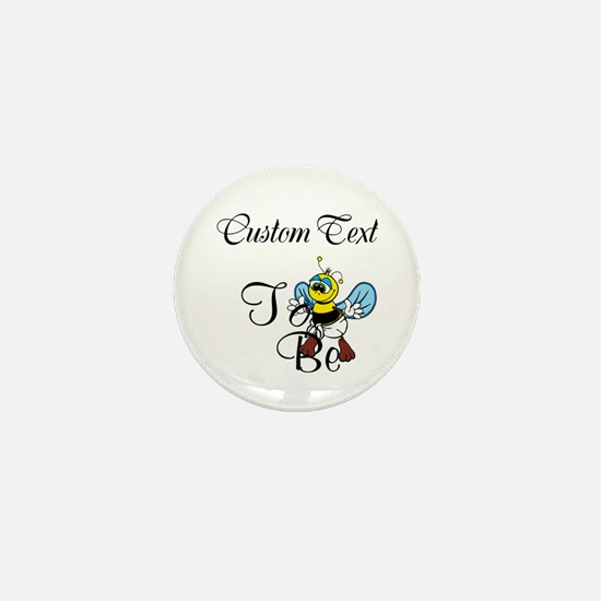 Personalized To Bee Mini Button