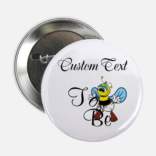 """Personalized To Bee 2.25"""" Button"""