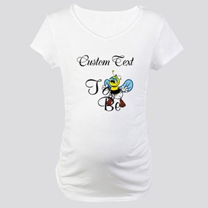 Personalized To Bee Maternity T-Shirt