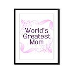 World's Greatest Mom Framed Panel Print
