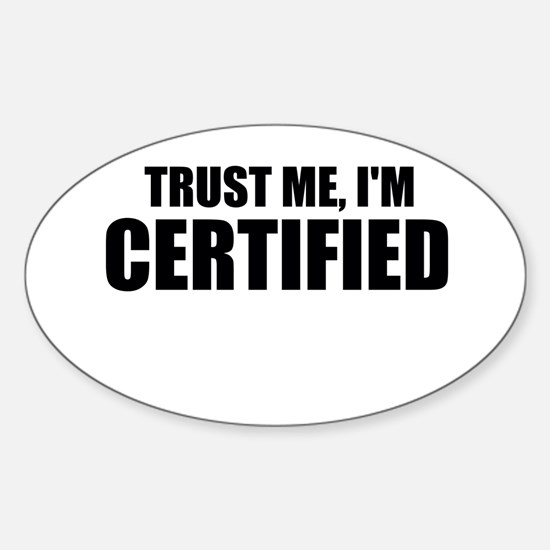 Trust Me, I'm Certified Decal