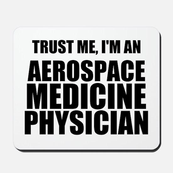 Trust Me, I'm An Aerospace Medicine Physician Mous