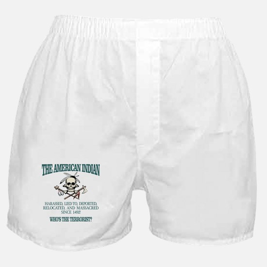 American Indian (Whos The Terrorist) Boxer Shorts