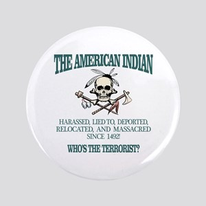 "American Indian (Whos The Terrorist) 3.5"" Button"
