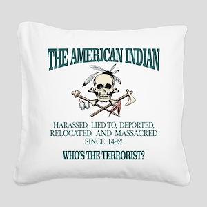 American Indian (Whos The Terrorist) Square Canvas
