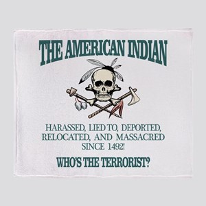 American Indian (Whos The Terrorist) Throw Blanket