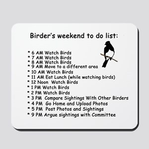 Birders weekend to do list Mousepad