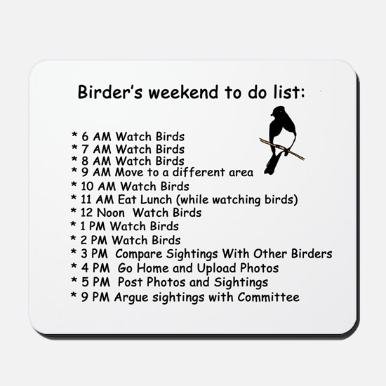 Birders weekend to do list Mousepad