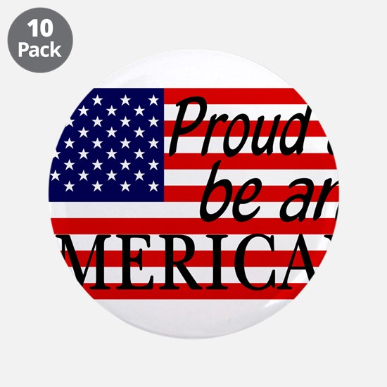 "Proud to be an American Gifts 3.5"" Button (10 pack"