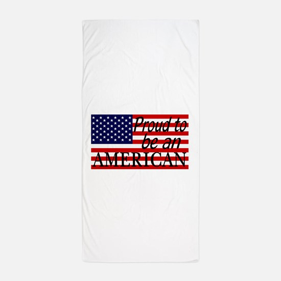 Proud to be an American Gifts Beach Towel