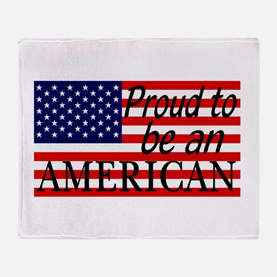Proud to be an American Gifts Throw Blanket