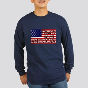 Proud to be an American Gifts Long Sleeve T-Shirt
