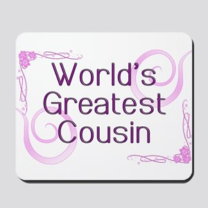 World's Greatest Cousin Mousepad