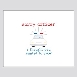 Sorry Officer Small Poster