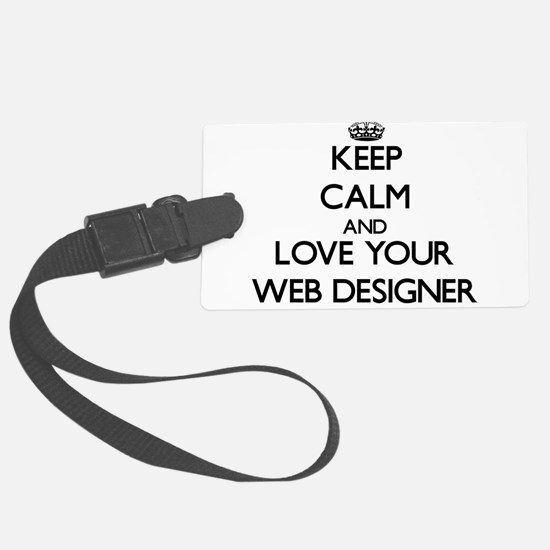 Keep Calm and Love your Web Designer Luggage Tag