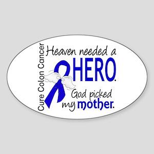 Colon Cancer HeavenNeededHero1.1 Sticker (Oval)