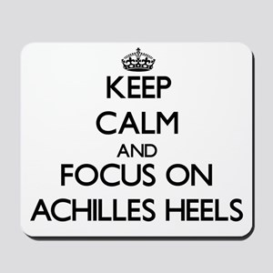Keep Calm And Focus On Achilles Heels Mousepad