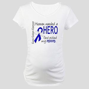 Colon Cancer HeavenNeededHero1.1 Maternity T-Shirt