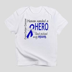 Colon Cancer HeavenNeededHero1.1 Infant T-Shirt