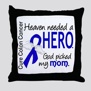 Colon Cancer HeavenNeededHero1.1 Throw Pillow