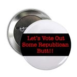 Let's Vote Out Some Republican Butt!!