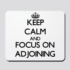 Keep Calm And Focus On Adjoining Mousepad