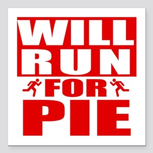 """Run for Pie (Red) Square Car Magnet 3"""" x 3"""""""