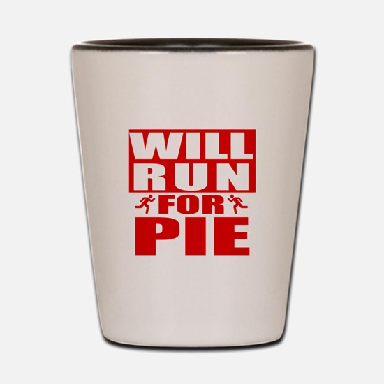 Run for Pie (Red) Shot Glass