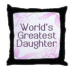 World's Greatest Daughter Throw Pillow