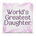 World's Greatest Daughter Tile Coaster