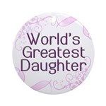 World's Greatest Daughter Ornament (Round)