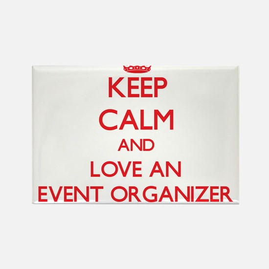 Keep Calm and Love an Event Organizer Magnets