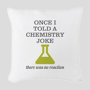 Chemistry Joke Woven Throw Pillow