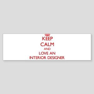 Keep Calm and Love an Interior Designer Bumper Sti