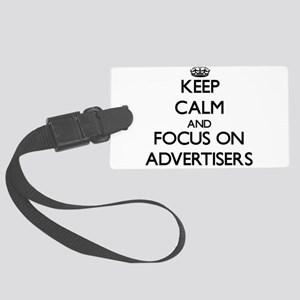 Keep Calm And Focus On Advertisers Luggage Tag