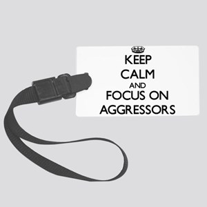 Keep Calm And Focus On Aggressors Luggage Tag