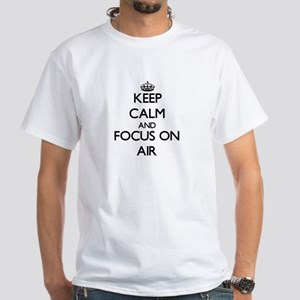 Keep Calm And Focus On Air T-Shirt