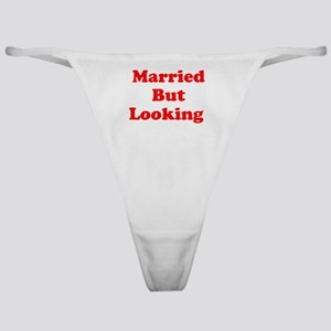 Married But Looking Classic Thong