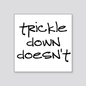 "Trickle Down Square Sticker 3"" x 3"""