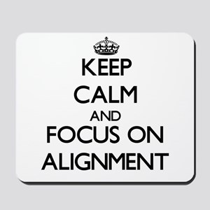Keep Calm And Focus On Alignment Mousepad
