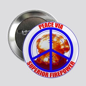 Peace Via Superior Firepower Button