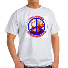 Peace Through Superior Firepower Ash Grey T-Shirt