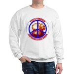 Peace Through Superior Firepower Sweatshirt