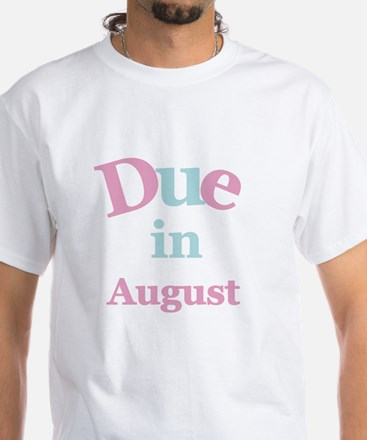 Pink Due in August White T-Shirt