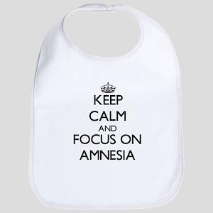 Keep Calm And Focus On Amnesia Bib