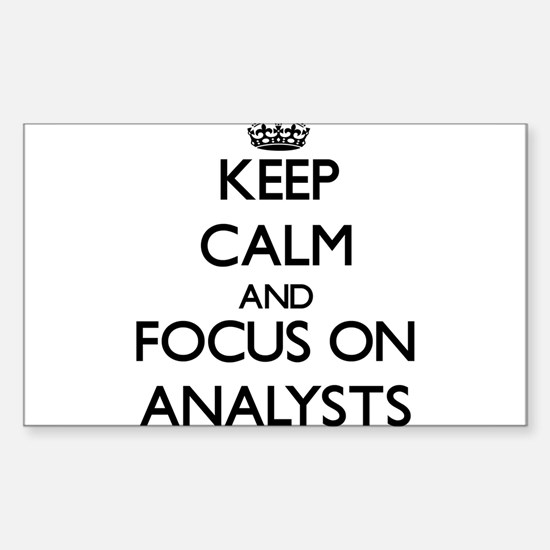 Keep Calm And Focus On Analysts Decal